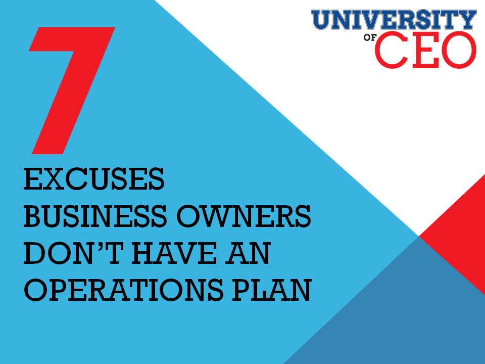 7_Excuses_Business_Owners_Dont_have_an_operations_plan