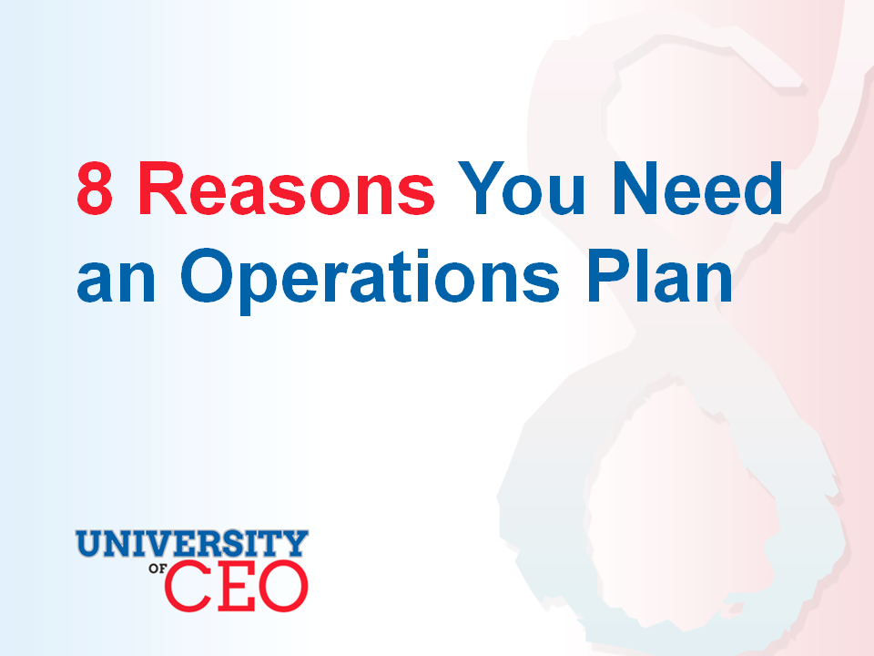 8 Reasons You Need an Ops Plan